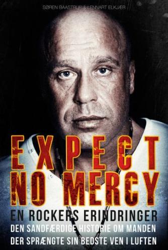 Søren Baastrup, Lennart Elkjær: Expect no mercy : en rockers erindringer