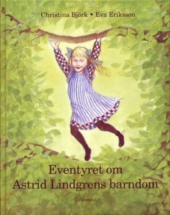 : Eventyret om Astrid Lindgrens barndom