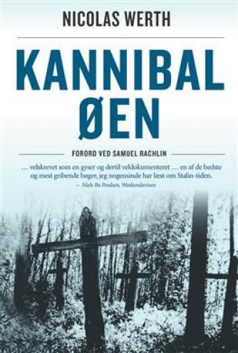 Nicolas Werth: Kannibaløen : 1933 - deporteret og overladt til egen skæbne i Sibirien