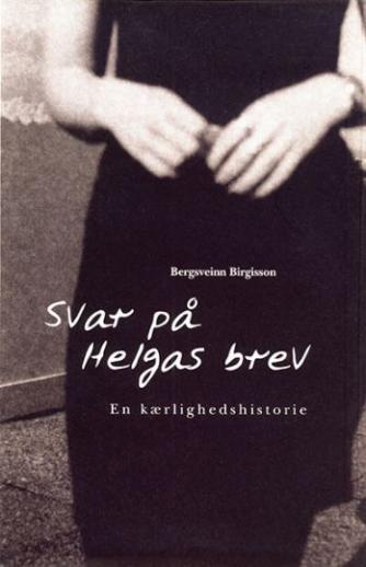 Bergsveinn Birgisson: Svar på Helgas brev