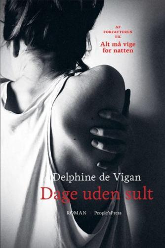 Delphine de Vigan: Dage uden sult : roman