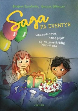 Josefine Sundström: Saga på eventyr - søskendesavn, kampgejst og en genstridig rokketand