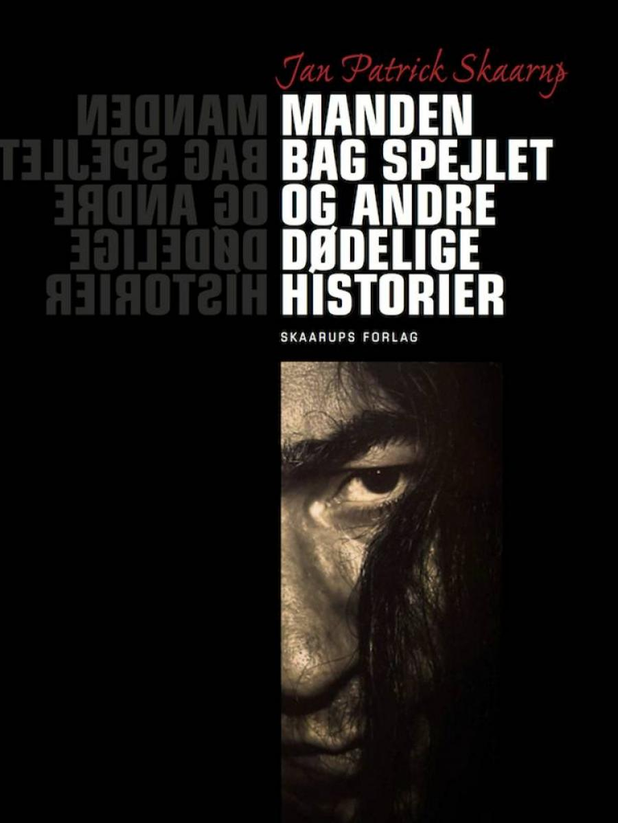 Manden bag spejlet og andre dødelige historier af Jan Patrick Skaarup