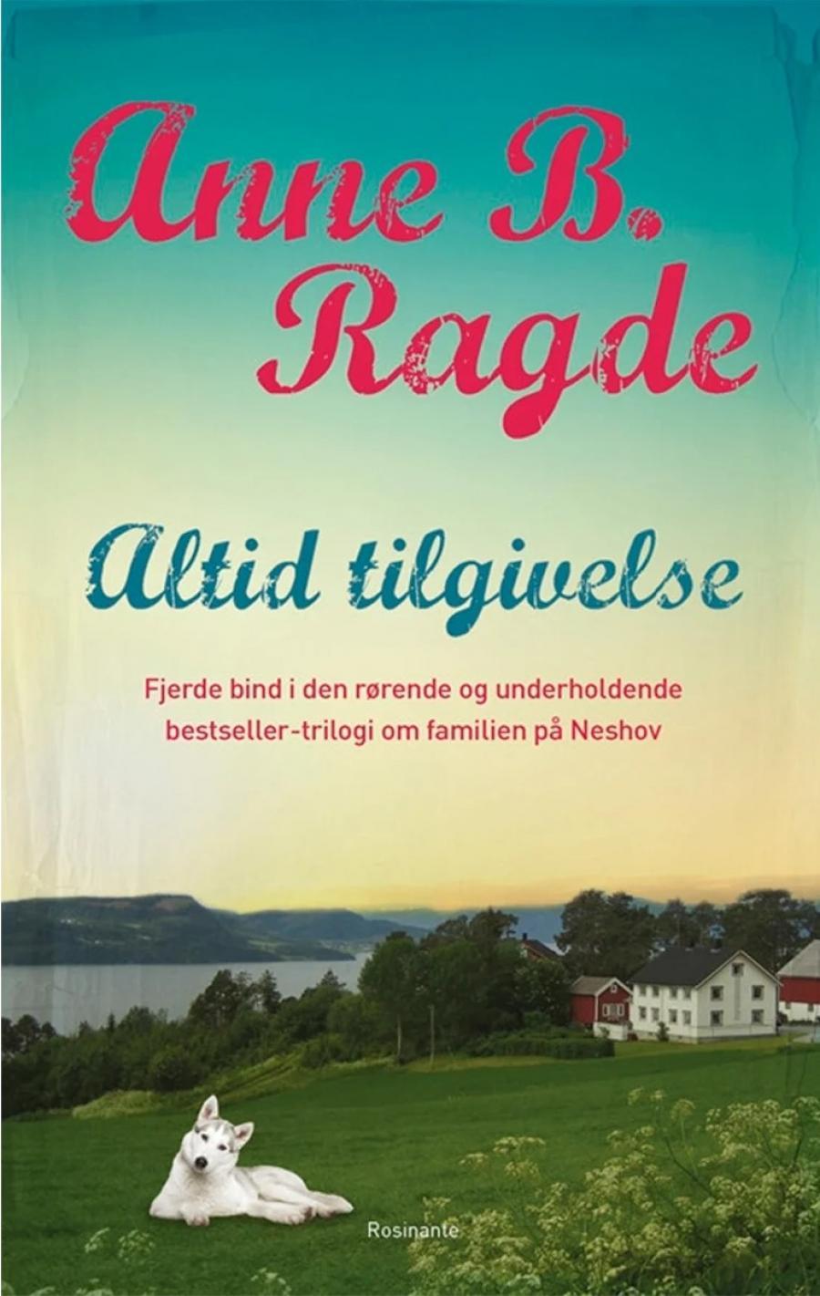 """Forside til bogen """"Altid tilgivelse"""" af Anne B. Ragde"""