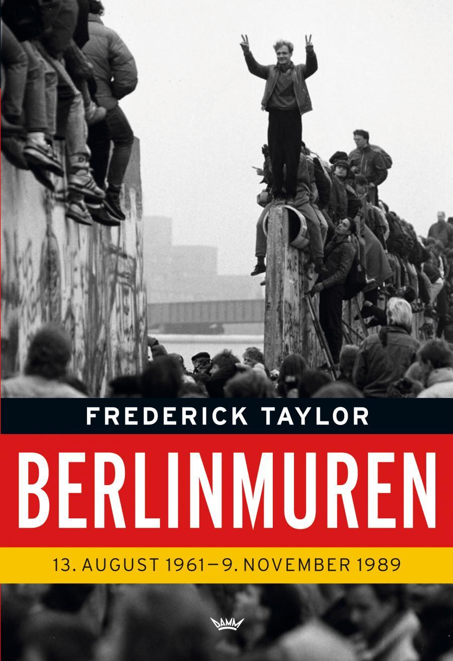 Forside til bogen Berlinmuren af Frederick Tayler