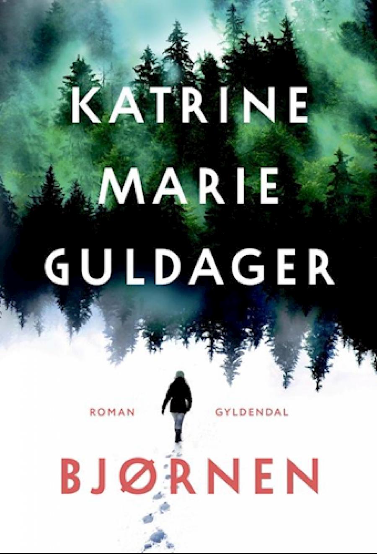 """Forside til Katrine Marie Guldagers roman """"Bjørnen"""""""