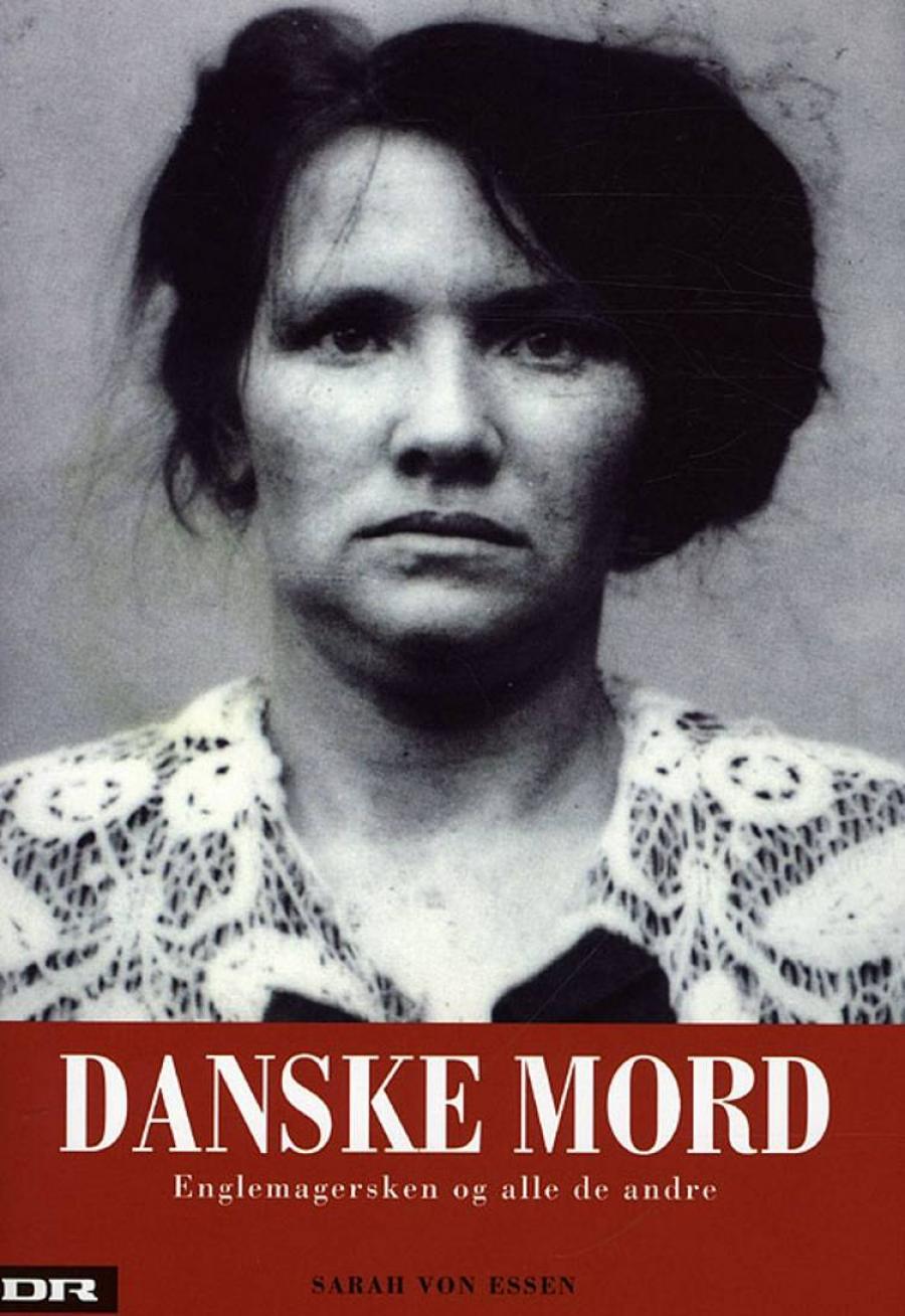 """Forsiden på """"Danske mord"""" af Sarah von Essen"""