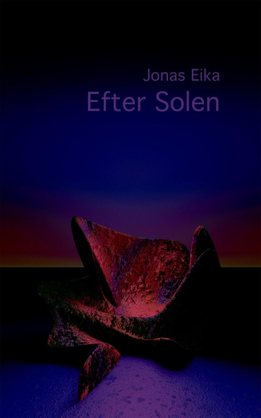 Forside til bogen Efter solen af Jonas Eika