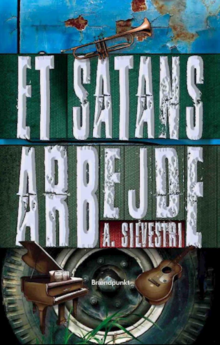Forside til Et satans arbejde af A. Silvestri