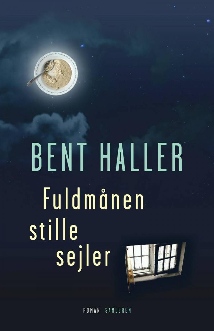 Fuldmånen stille sejler af Bent Haller