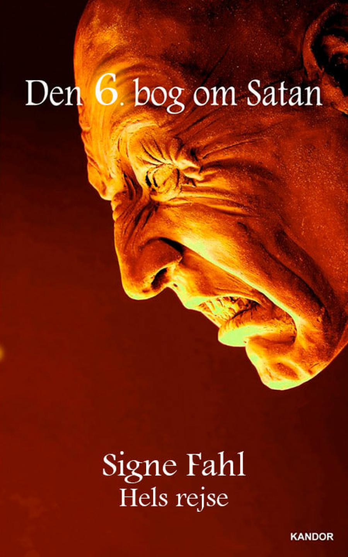 Hels rejse: Den 6. bog om Satan af Signe Fahl