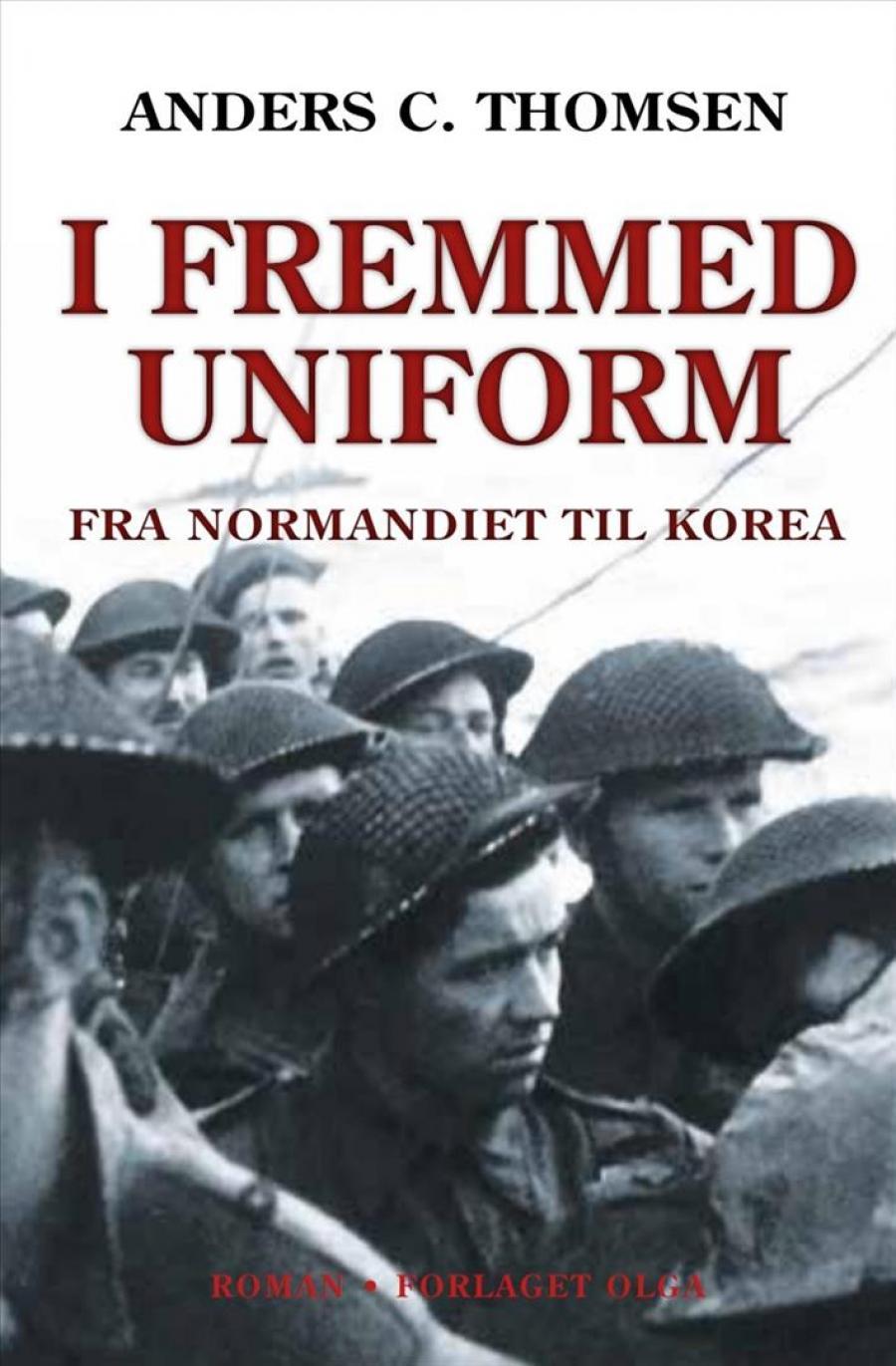 Forside til bogen I fremmed uniform af Anders C Thomsen