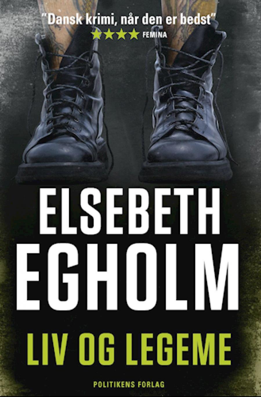 Liv og legeme af Elsebeth Egholm