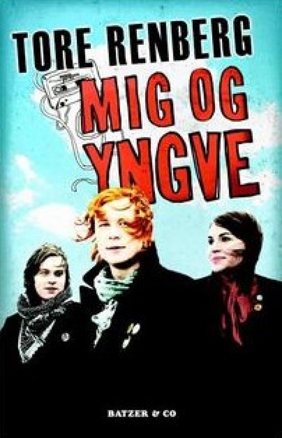 Mig og Yngve af Tore Renberg