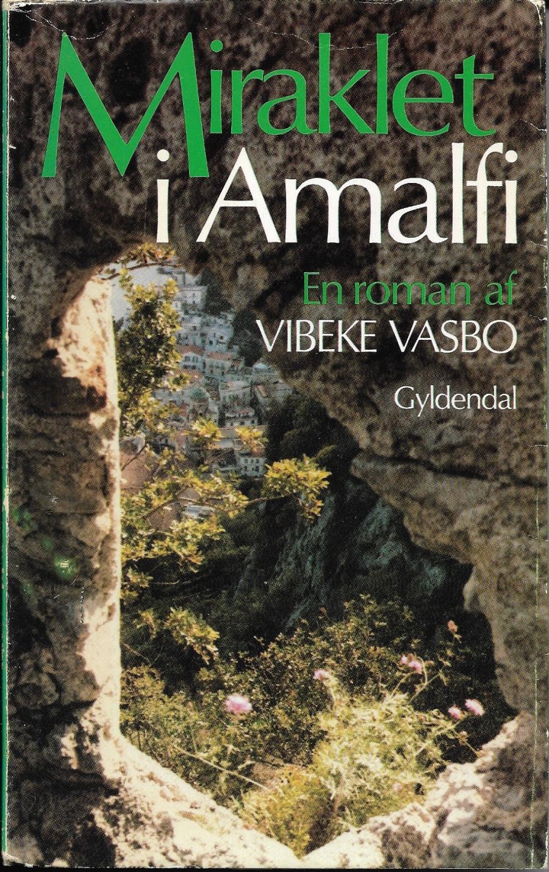 Forside til bogen Miraklet i Amalfi af Vibeke Vasbo