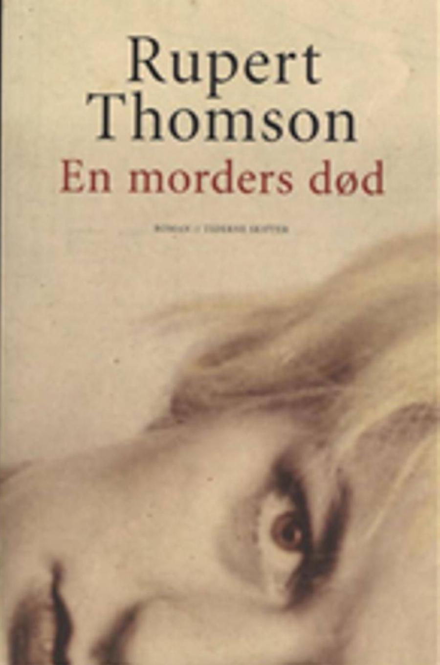 En morders død af Rupert Thomson