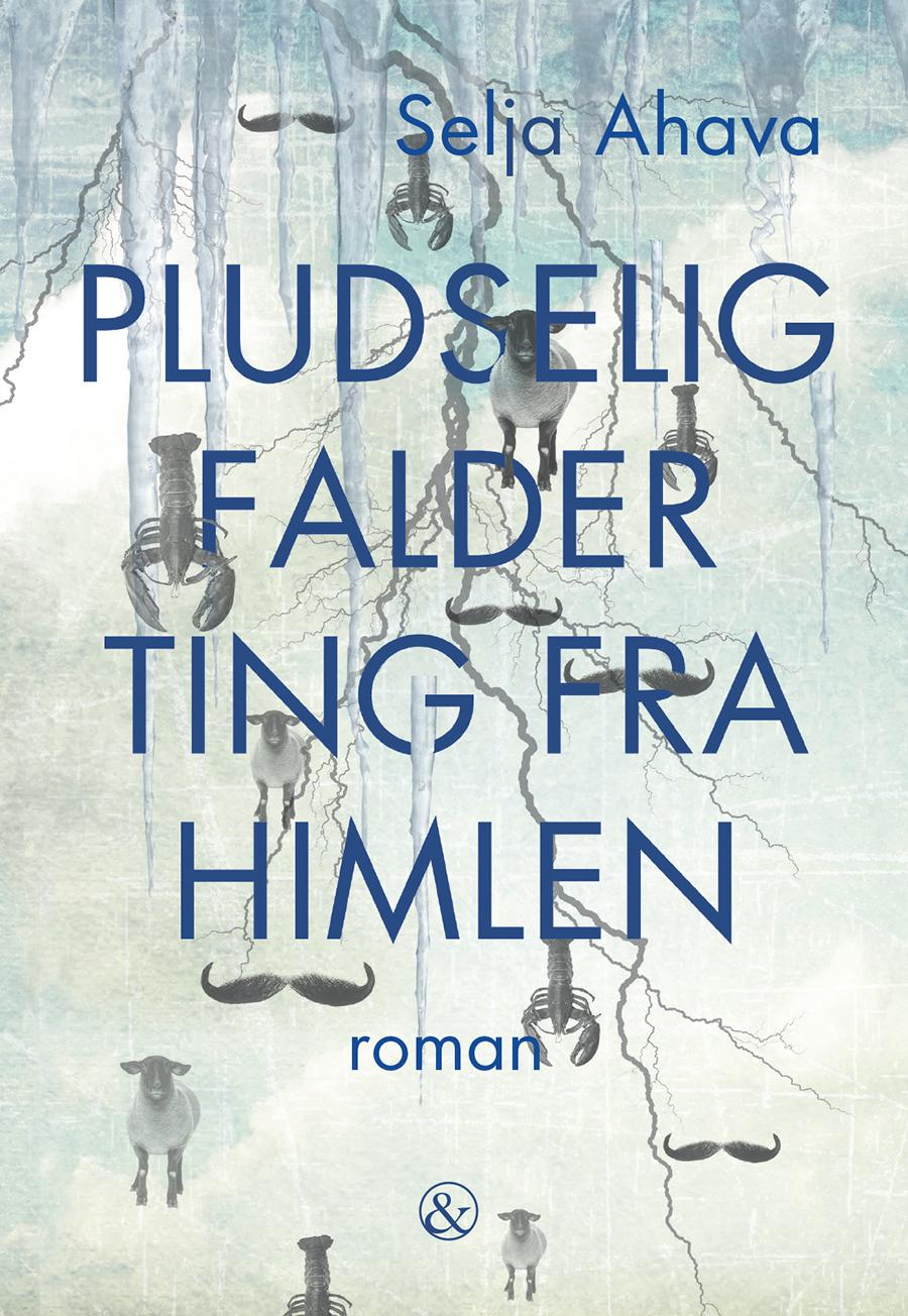 Forside til bogen Pludselig falder ting fra himlen af Selja Ahava