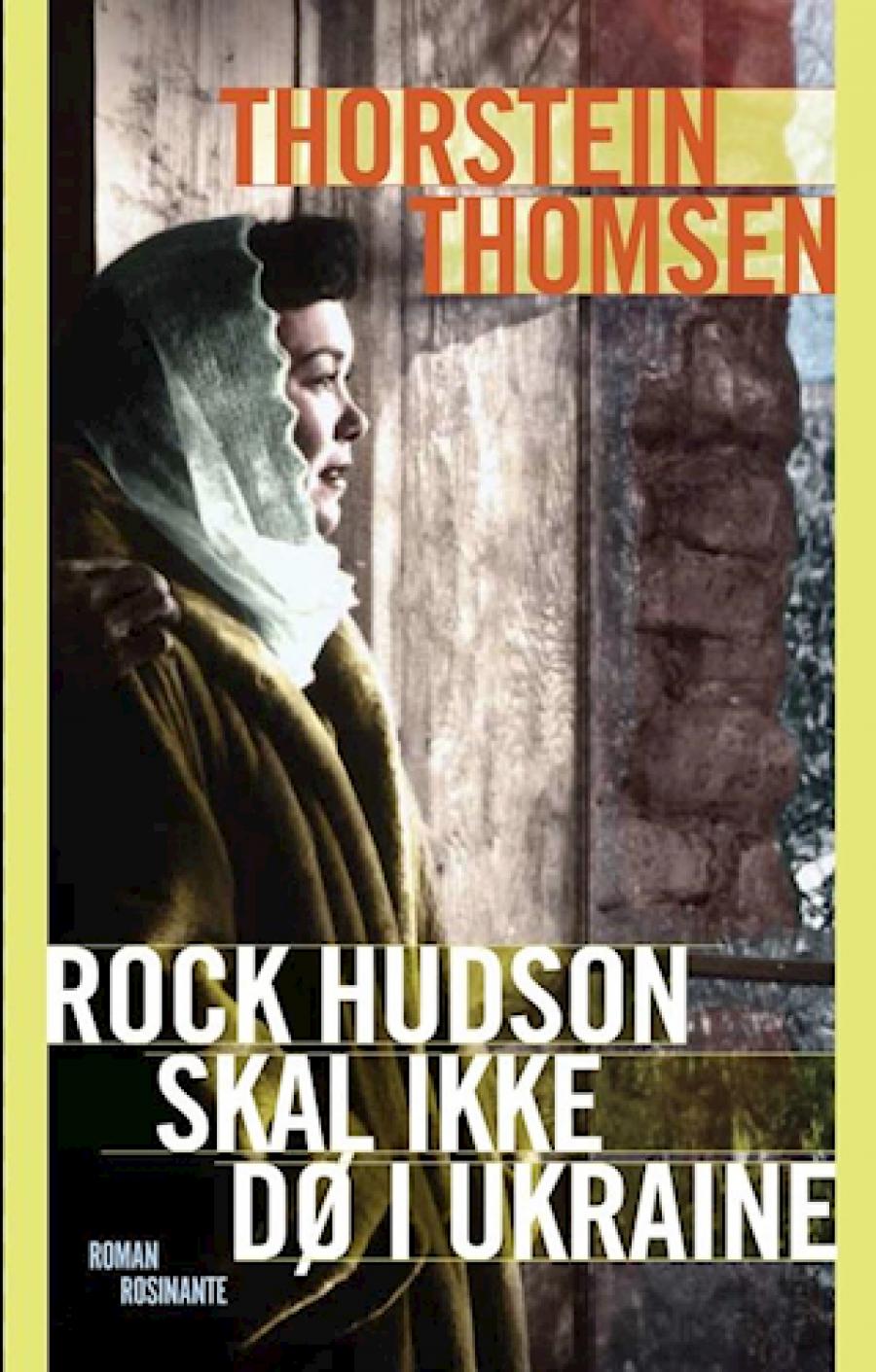 Rock Hudson skal ikke dø i Ukraine af Thorstein Thomsen