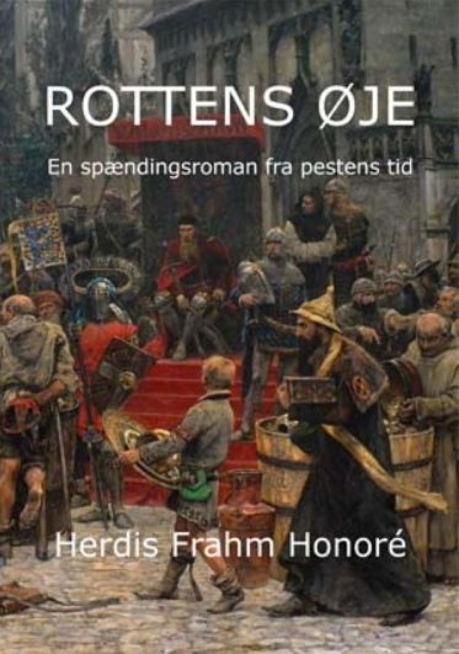 ROTTENS ØJE –  En spændingsroman fra pestens tid