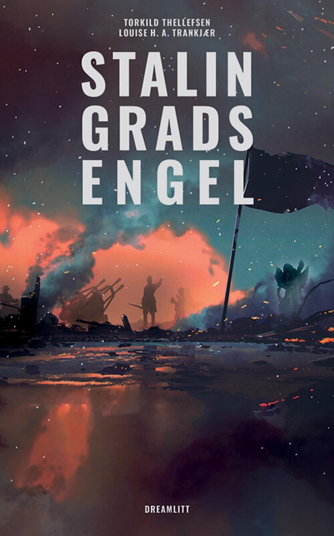 Stalingrads engel af Torkild Thellefsen og Louise H.A. Trankjær