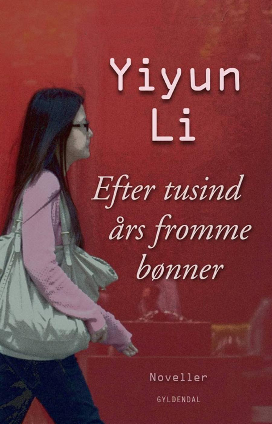 Efter tusind års fromme bønner af Yiyun Li